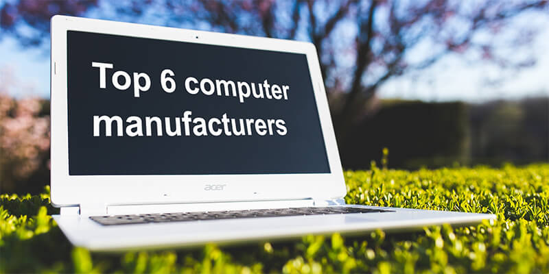 6 largest computer manufacturers